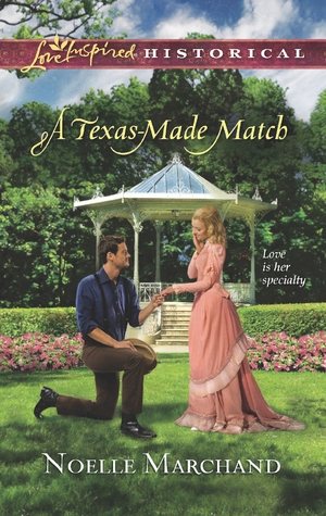 A Texas-Made Match by Noelle Marchand