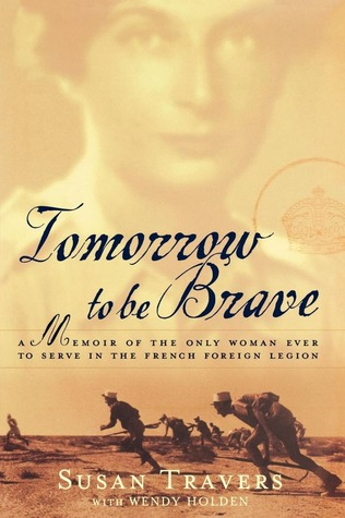 Tomorrow to Be Brave by Susan Travers