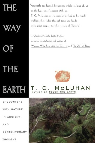 Way of the Earth by T.C. McLuhan