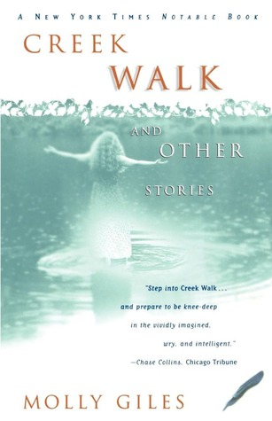 Creek Walk and Other Stories by Molly Giles