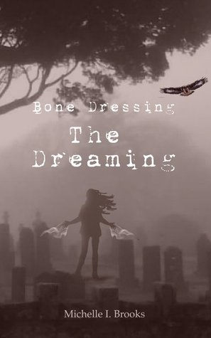 Bone Dressing: The Dreaming (Book 2)