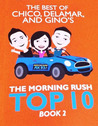 The Best of Chico, Delamar, and Gino's The Morning Rush Top 10, Book 2