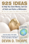 925 Ideas to Help You Save Money, Get Out of Debt and Retire a Millionaire So You Can Leave Your Mark on the World!