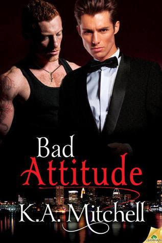 Bad Attitude (Bad in Baltimore, #3)