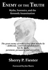 Enemy of the Truth: Myths, Forensics, and the Kennedy Assassination