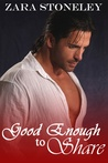 Good Enough to Share (Good Enough #1)