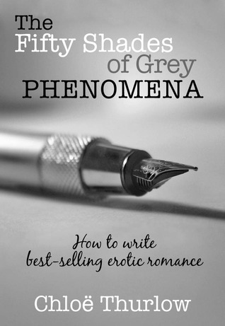 Find The Fifty Shades of Grey Phenomena by Chloe Thurlow CHM