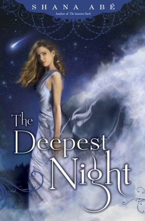 The Deepest Night (Sweetest Dark #2), by Shana Abe (review)