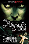 Miss Abigail's Room by Catherine Cavendish