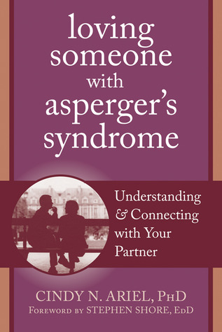 Loving Someone with Asperger's Syndrome by Cindy N. Ariel
