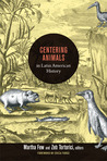 Centering Animals in Latin American History