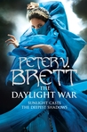 The Daylight War (Demon Cycle, #3) by Peter V. Brett