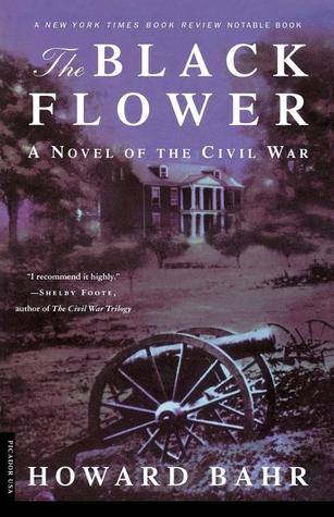 The Black Flower by Howard Bahr