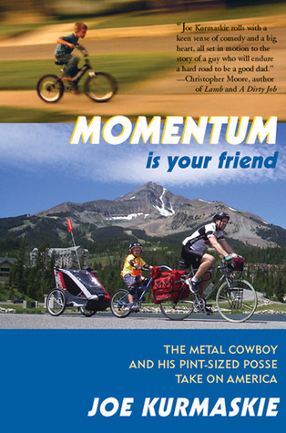 Momentum Is Your Friend by Joe Kurmaskie