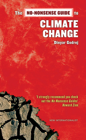 The No-Nonsense Guide to Climate Change by Dinyar Godrej