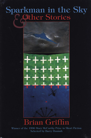 Sparkman in the Sky & Other Stories by Brian  Griffin