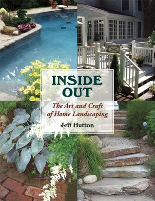 Inside Out: The Art and Craft of Home Landscaping