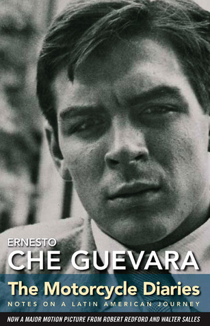 The Motorcycle Diaries by Ernesto Guevara