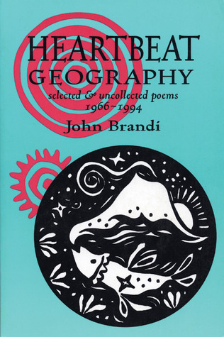 Heartbeat Geography: New and Selected Poems