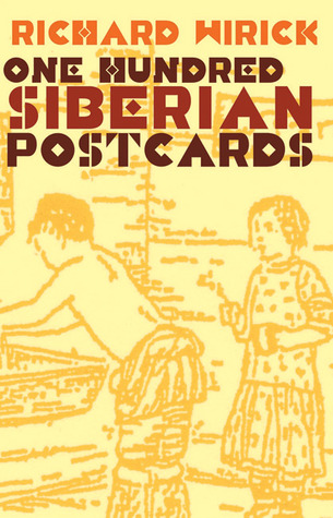 One Hundred Siberian Postcards by Richard Wirick