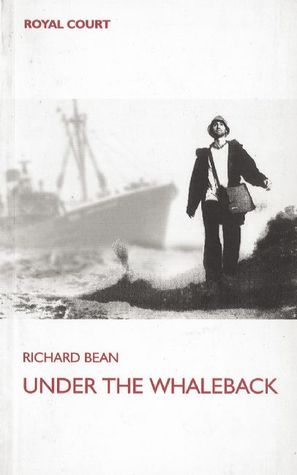 Under the Whaleback by Richard Bean