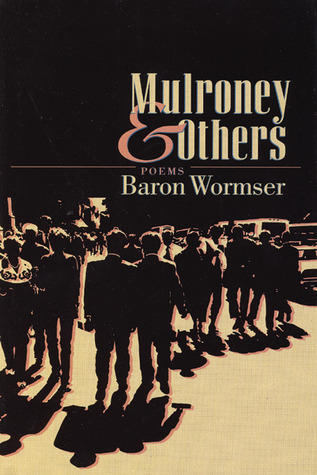 Find Mulroney & Others: Poems by Baron Wormser PDF