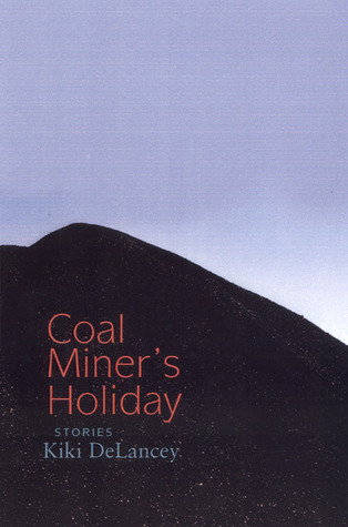 Coal Miner's Holiday: Stories