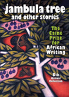 Jambula Tree and other stories: The Caine Prize for African Writing 8th Annual Collection