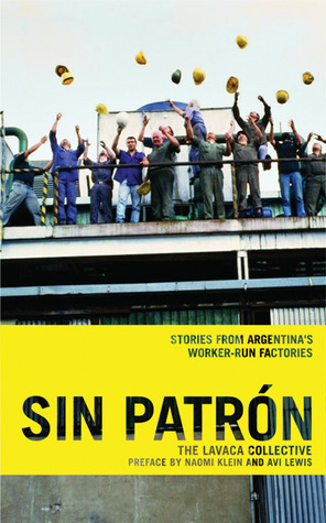 Sin Patron: Stories from Argentina's Worker-Run Factories