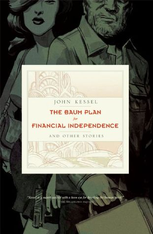 The Baum Plan for Financial Independence and Other Stories by John Kessel