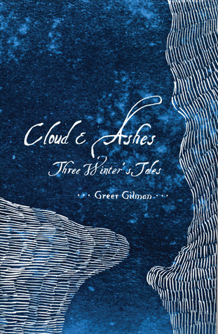 Cloud and Ashes by Greer Gilman