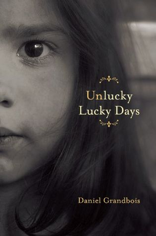 Unlucky Lucky Days by Daniel Grandbois