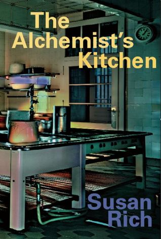 The Alchemist's Kitchen by Susan Rich
