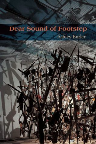 Dear Sound of Footstep by Ashley Butler