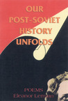 Our Post-Soviet History Unfolds: Poems