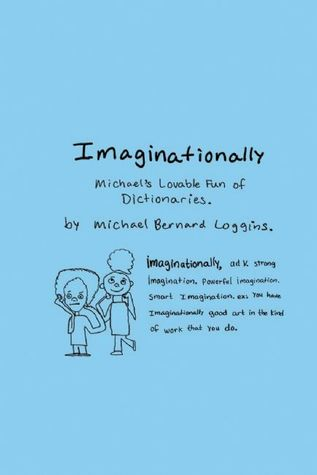 Imaginationally: Michael's Lovable Fun of Dictionaries