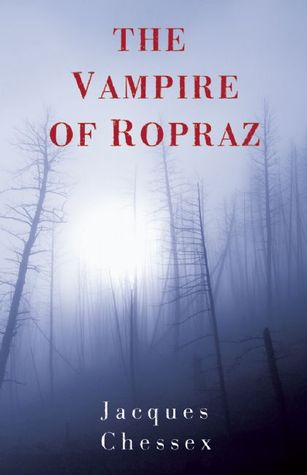 The Vampire of Ropraz by Jacques Chessex