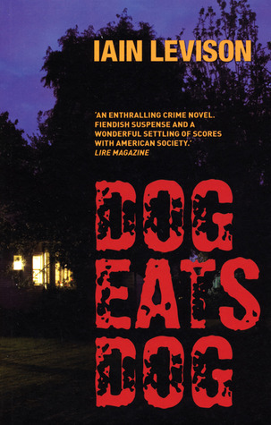 Dog Eats Dog by Iain Levison