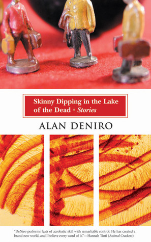 Skinny Dipping in the Lake of the Dead by Alan DeNiro
