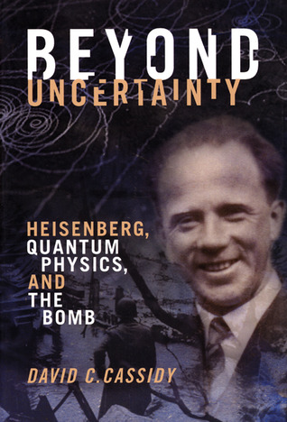 Beyond Uncertainty by David C. Cassidy