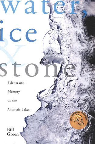 Water, Ice & Stone: Science and Memory on the Antarctic Lakes