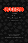 Euripides 1: Alcestis/Medea/The Children of Heracles/Hippolytus