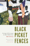Black Picket Fences, Second Edition by Mary Pattillo