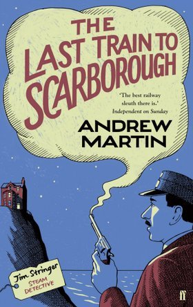 The Last Train To Scarborough (Jim Stringer, Railway Detective #6)