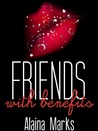 Friends with Benefits (A Sexy Romance Short Story)