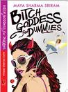 Bitch Goddess for Dummies