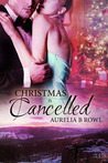 Christmas is Cancelled by Aurelia B. Rowl