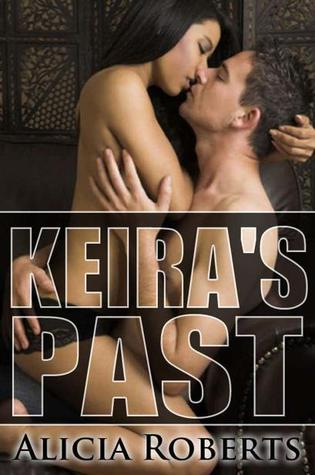 Download online Keira's Past (The Billionaire's Submissive #3) ePub by Alicia Roberts