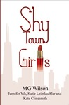 Shy Town Girls by M.G. Wilson