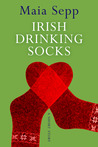 Irish Drinking Socks - A Novel Excerpt